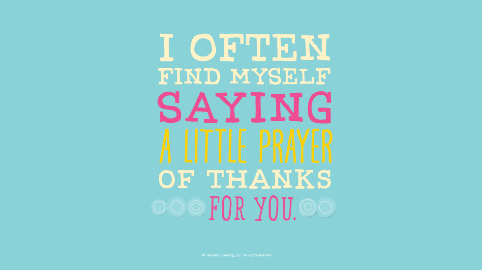 20 friendship quotes hallmark ideas inspiration friendship quotes i often find myself saying a little prayer of thanks for you bookmarktalkfo Images