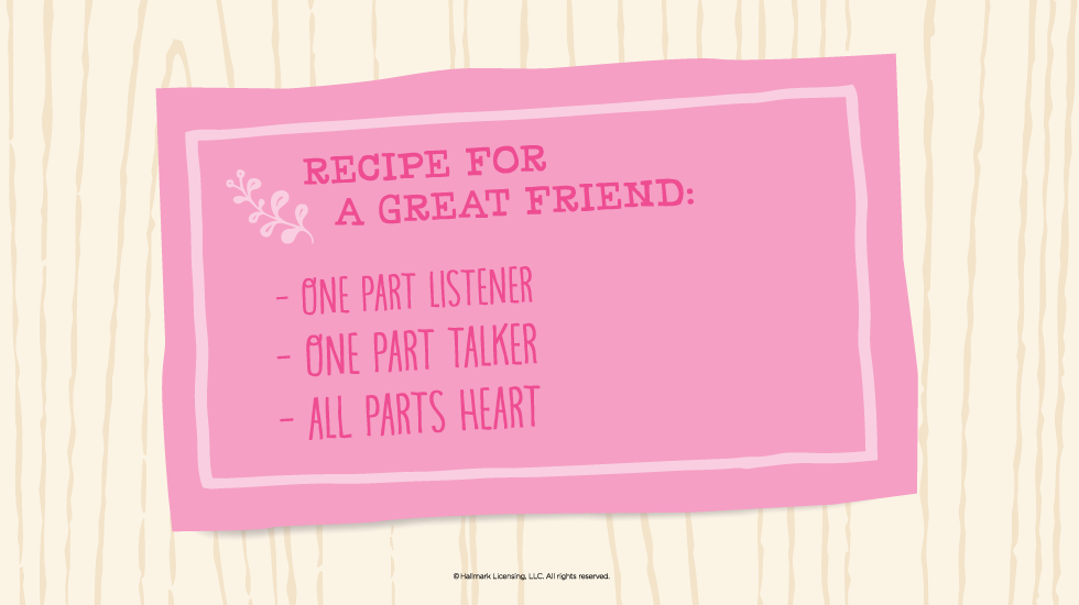 20 friendship quotes hallmark ideas inspiration recipe for a great friend one part listener one part talker all parts heart bookmarktalkfo Images