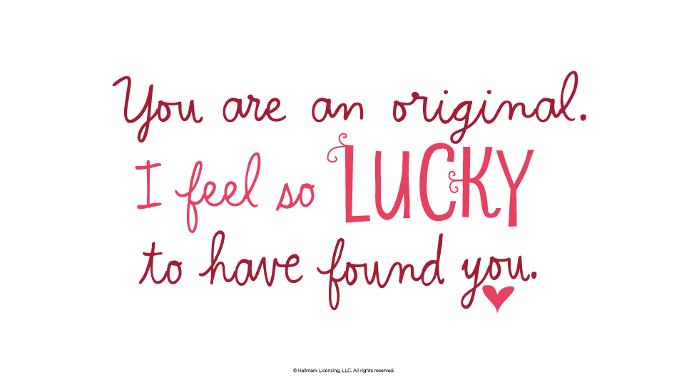 Love Quotes: So Lucky To Have Found You.