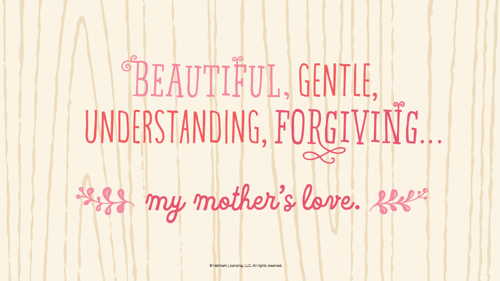 mother 39 s day quotes beautiful gentle understanding forgiving my