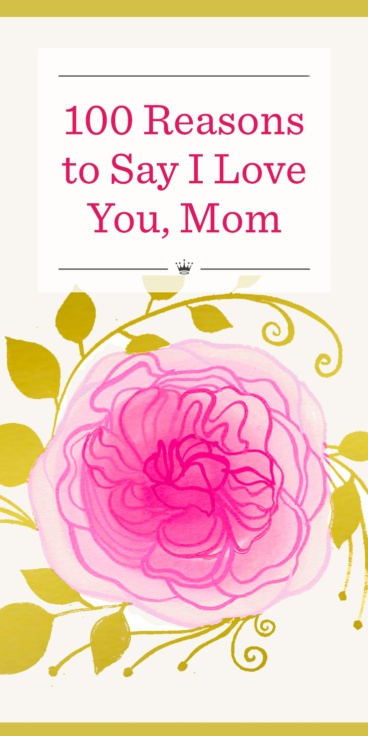 100 Reasons To Say I Love You Mom Hallmark Ideas Inspiration