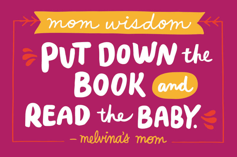 "said, ""Put down the book and read the baby."""