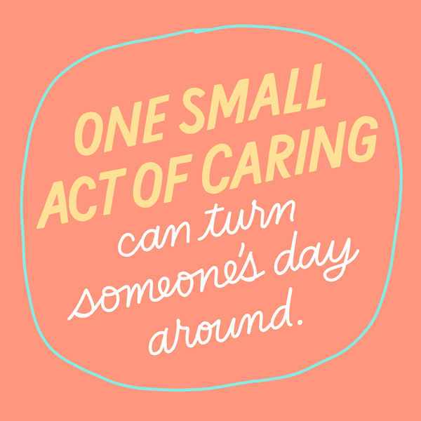One small act of caring can turn someone's day around - Caring Resolutions