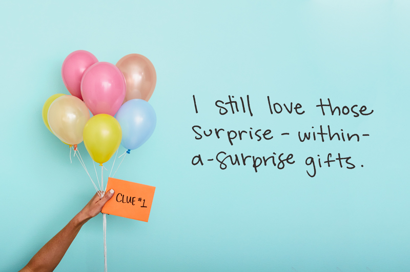 Meaningful gift with quote and that reads I still love those surprise within a surprise gifts